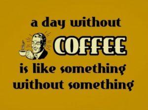 Coffee meme 4/10/17