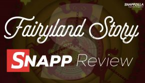 Fairyland Story SNAPP Review
