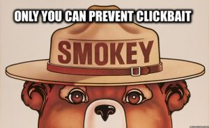 Only you can prevent clickbait