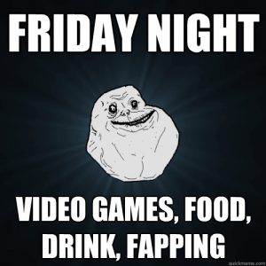 Friday fapping meme